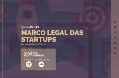 QBBCast #3: O Marco Legal das Startups